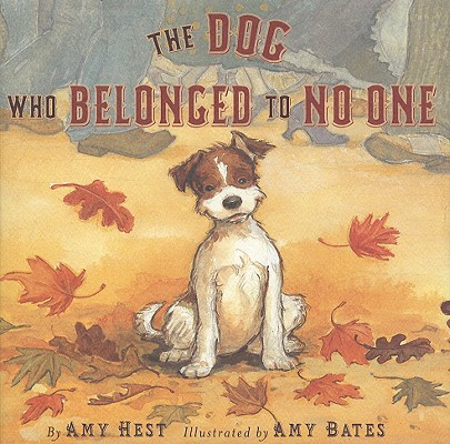 The Dog Who Belonged to No One By Hest, Amy/ Bates, Amy (ILT)