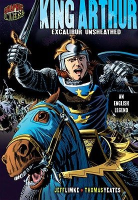 King Arthur By Limke, Jeff/ Yeates, Thomas (ILT)