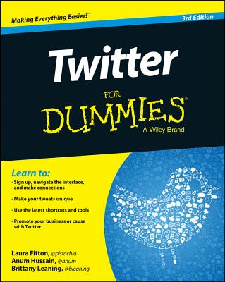 Twitter for Dummies By Fitton, Laura/ Hussain, Anum/ Leaning, Brittany